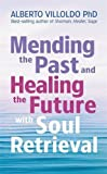 Mending The Past & Healing The Future With Soul Retrieval