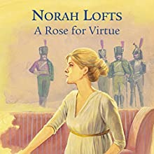 A Rose for Virtue Audiobook by Norah Lofts Narrated by Nicolette McKenzie