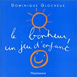 img - for Le Bonheur, un jeu d'enfant book / textbook / text book