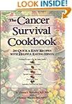 The Cancer Survival Cookbook: 200 Qui...