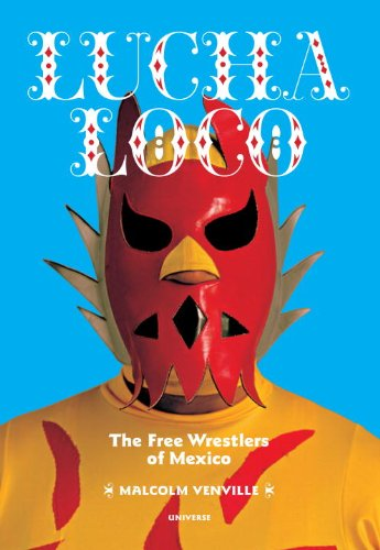 Lucha Luco: The Free Wrestlers of Mexico