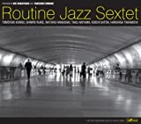 ROUTINE JAZZ SEXTET