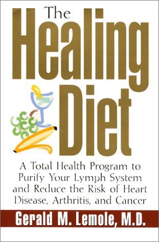 The Healing Diet book by Gerald M Lemole