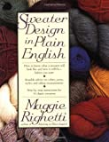 Sweater Design in Plain English (0312051646) by Righetti, Maggie