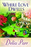 Where Love Dwells (Candlewood Trilogy, Book 3)