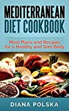 Mediterranean Diet Cookbook: Meal Plans and Recipes for a Healthy and Slim Body (Weight Loss)
