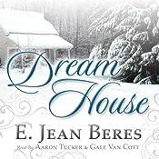 Dream House | [E. Jean Beres]