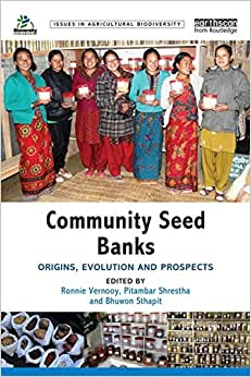 Community Seed Banks: Origins, Evolution and Prospects (Issues in Agricultural Biodiversity) book downloads