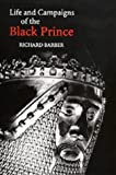 The Life and Campaigns of the Black Prince: from contemporary letters, diaries and chronicles, including Chandos Herald's Life of the Black Prince (0851154352) by Barber, Richard