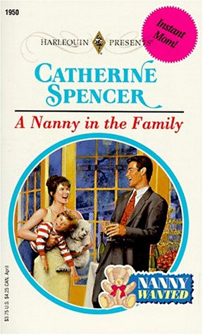 Nanny In The Family (Harlequin Presents), Catherine Spencer