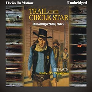 Trail of the Circle Star: Cass Darringer Series, Book 2   [Lee Martin]