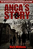 Anca's Story - 70th Anniversary End of WWII. 70th Anniversary Liberation of Auschwitz