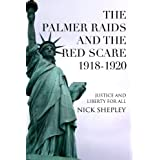 The Palmer Raids and the Red Scare: 1918-1920 (Explaining Modern History Book 3)by Nick Shepley