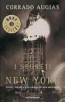I segreti di New York: Storie, luoghi e personaggi di una metropoli (Oscar bestsellers Vol. 1191)