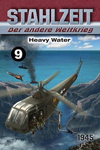 Stahlzeit, Band 9: Heavy Water