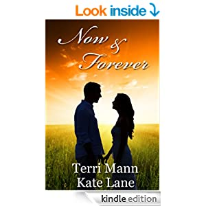 http://www.amazon.com/Now-Forever-Kate-Lane-ebook/dp/B00J90NBZI/ref=sr_1_2?ie=UTF8&qid=1425618734&sr=8-2&keywords=TERRI+MANN