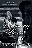 Becoming Theirs (Dominion Trust Book 1)