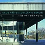 Neue Nationalgalerie Berlin: Mies van...