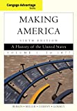 img - for Cengage Advantage Books: Making America, Volume 1: To 1877 book / textbook / text book