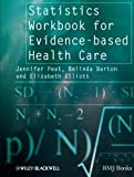 img - for Statistics Workbook for Evidence-based Health Care by Jennifer Peat (2008-09-09) book / textbook / text book