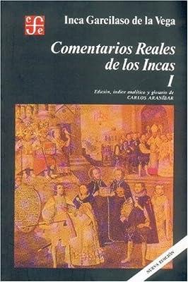 Comentarios reales de los incas, I (Spanish Edition)