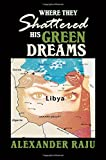 img - for Where They Shattered His Green Dreams book / textbook / text book