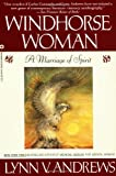Windhorse Woman: A Marriage of Spirit (0446391727) by Lynn V. Andrews
