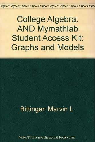 College Algebra: Graphs and Models plus MyMathLab Student Access Kit (3rd Edition)