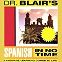 Dr. Blair's Spanish in No Time  by Robert Blair Narrated by Robert Blair