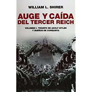 Auge y caída del Tercer Reich, de William L. Shirer