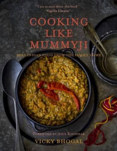 Cooking Like Mummyji: Real British Food from the Family Home by Vicky Bhogal