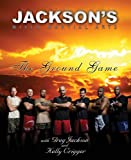 Jackson&#039;s Mixed Martial Arts: The Ground Game