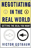 img - for Negotiating In the Real World: Getting the Deal You Want book / textbook / text book