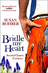 (FREE on 10/21) Bridle My Heart - A Western Love Story: Second Chance Cowboys by Susan Rohrer - http://eBooksHabit.com