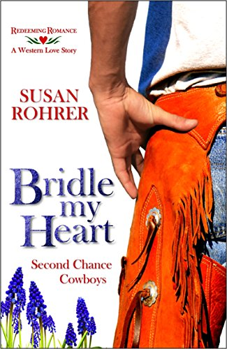 Free Kindle Book : Bridle My Heart - A Western Love Story: Second Chance Cowboys (Redeeming Romance Series)