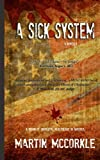 img - for A Sick System: A Vision of Universal Health Care in America book / textbook / text book