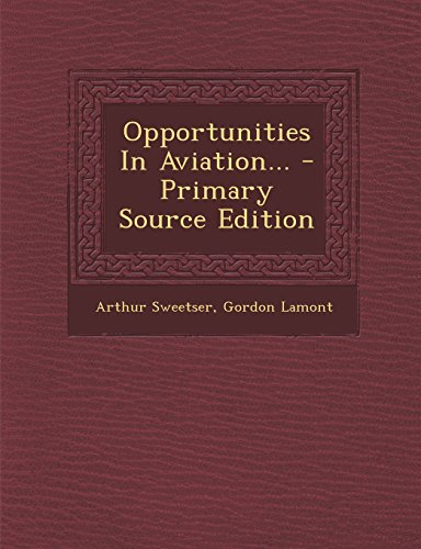 Opportunities in Aviation... - Primary Source Edition