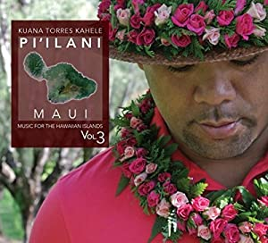 Music for the Hawaiian Islands Vol. 3 Piilani Maui
