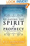Releasing the Spirit of Prophecy: The...