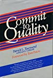 Commit to Quality (General Trade) (0471839531) by Townsend, Patrick L.