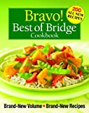 Bravo! Best of Bridge Cookbook: Brand-New Volume, Brand-New Recipes