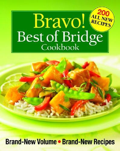 Bravo! Best of Bridge Cookbook: Brand-New Volume, Brand-New Recipes (The Best of Bridge) by Sally Vaughan-Johnston
