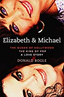 Elizabeth and Michael: The Queen of Hollywood and the King of PopA Love Story