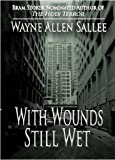 With Wounds Still Wet
