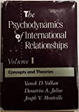 img - for The Psychodynamics of International Relationships: Concepts and Theories book / textbook / text book