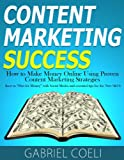 img - for Content Marketing Success - How to Make Money Online Using Proven Content Marketing Strategies (how to