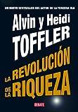 La revolucion de riqueza / Revolutionary Wealth (Spanish Edition) (8483066742) by Toffler, Alvin
