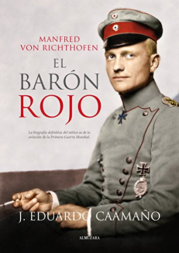 Manfred von Richthofen, el Baron Rojo  [Eduardo Caamano] (Tapa Blanda)