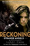 Reckoning: A Strange Angels novel Lili St Crow