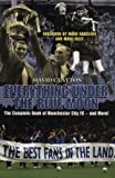 Everything Under the Blue Moon: The Complete Book of Manchester City FC - and More!